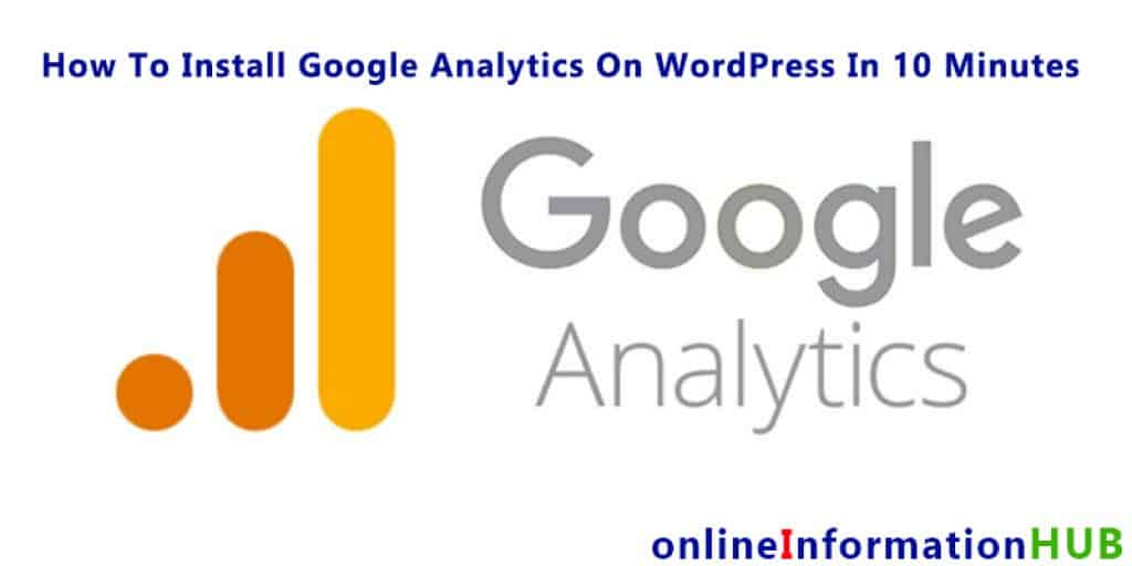 How To Install Google Analytics On WordPress In 10 Minutes
